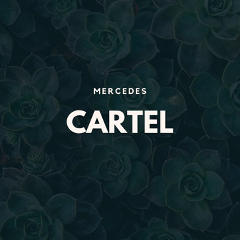 Cartel - Mercedes (Explicit)