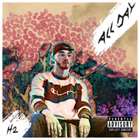 H2 - All day (Explicit)