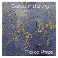 Morice Philipe - Castles in the Sky (Radio edit)