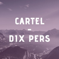 Cartel - Dix pers (Explicit)