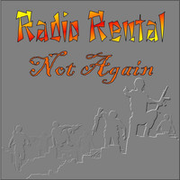 Radio Rental - Not Again