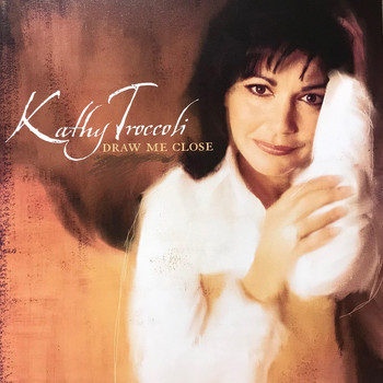 Kathy Troccoli - Draw Me Close