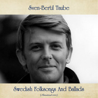 Sven-Bertil Taube - Swedish Folksongs And Ballads (Remastered 2020)