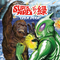 Lee Scratch Perry - Super Ape vs. 緑: Open Door (Explicit)