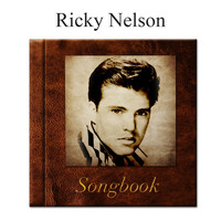 Ricky Nelson - The Ricky Nelson Songbook