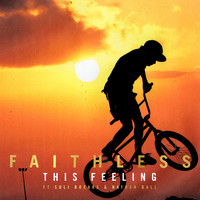 Faithless - This Feeling (feat. Suli Breaks & Nathan Ball)