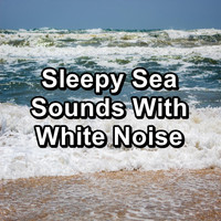 Sleep - Sleepy Sea Sounds With White Noise