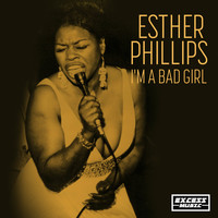 Esther Phillips - I'm A Bad Girl