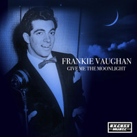 Frankie Vaughan - Give Me The Moonlight