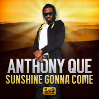 Anthony Que - Sunshine Gonna Come