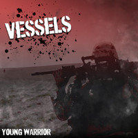 Vessels - Young Warrior