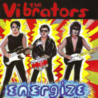 The Vibrators - Energize ((Remastered))