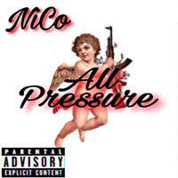 Nico - All Pressure (Explicit)