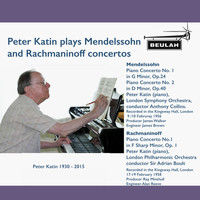 Peter Katin - Peter Katin Plays Mendelssohn and Rachmaninov Concertos