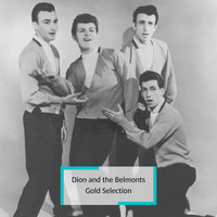 Dion And The Belmonts - Dion and the Belmonts - Gold Selection