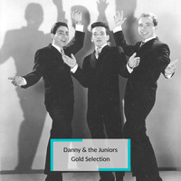 Danny & The Juniors - Danny & the Juniors - Gold Selection