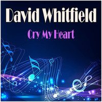 David Whitfield - Cry My Heart