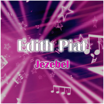 Edith Piaf - Jezebel