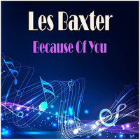 Les Baxter - Because Of You
