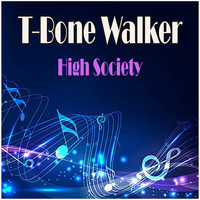 T-Bone Walker - High Society
