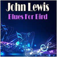 John Lewis - Blues For Bird
