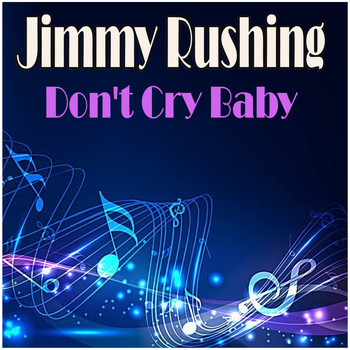 Jimmy Rushing - Don't Cry Baby
