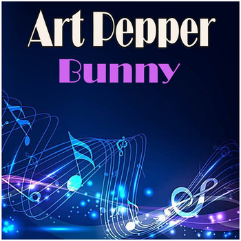 Art Pepper - Bunny
