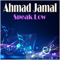 Ahmad Jamal - Speak Low