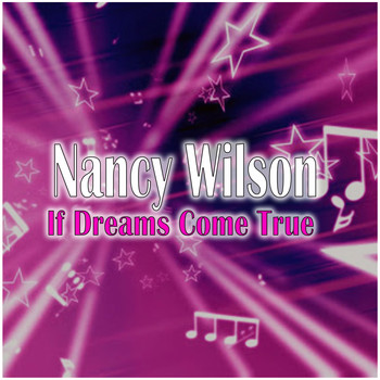 Nancy Wilson - If Dreams Come True