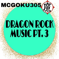 Mcgoku305 - Dragon Rock Music Pt. 3