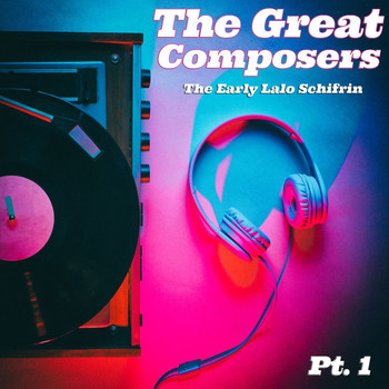 Lalo Schifrin - The Great Composers, Pt. 1