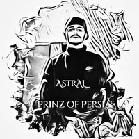 Astral - Prinz of Persia (Explicit)