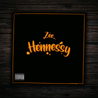 Zee - Hennessy (Explicit)