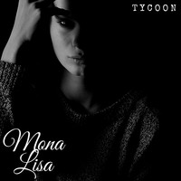 Tycoon - Mona Lisa (Explicit)