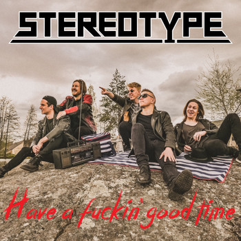 Stereotype - Have a Fuckin' Good Time (Explicit)