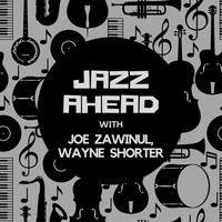 Joe Zawinul - Jazz Ahead with Joe Zawinul & Wayne Shorter