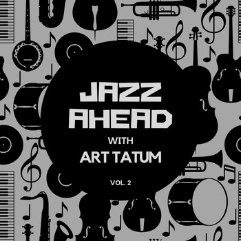 Art Tatum - Jazz Ahead with Art Tatum, Vol. 2