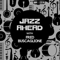 Fred Buscaglione - Jazz Ahead with Fred Buscaglione