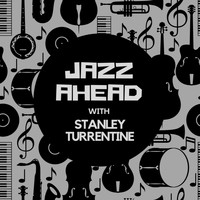Stanley Turrentine - Jazz Ahead with Stanley Turrentine