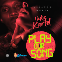 Vybz Kartel - Play Our Song (Explicit)