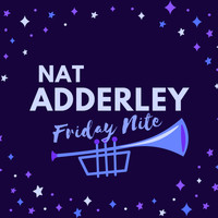 Nat Adderley - Friday Nite
