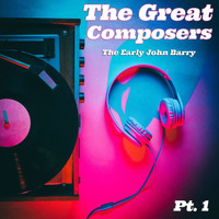 John Barry - The Great Composers, Pt. 1
