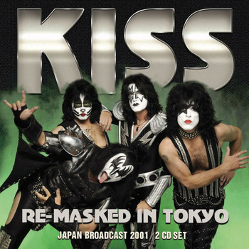 Kiss - Re-masked In Tokyo