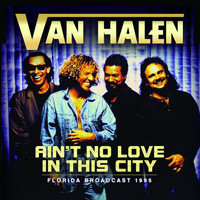 Van Halen - Ain't No Love In The City