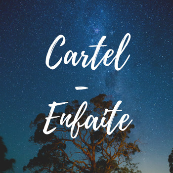 Cartel - Enfaite (Explicit)
