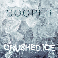 Cooper - Crushed Ice (Explicit)
