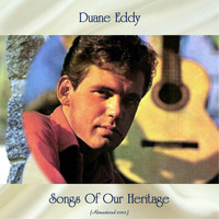 Duane Eddy - Songs Of Our Heritage (Remastered 2020)
