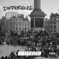 Sweeney - Difference (Explicit)