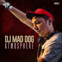 DJ MAD DOG - Atmosphere