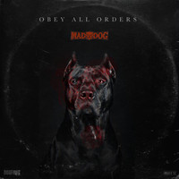 DJ MAD DOG - Obey All Orders